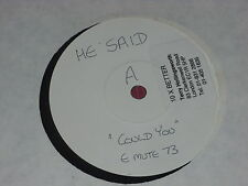 "He Said:  Could You    UK  NM   7"" White label promo  WIRE"
