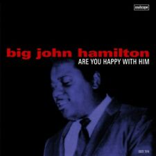 BIG JOHN HAMILTON Are You Happy With Him NEW SEALED SOUTHERN SOUL CD (SOULSCAPE)