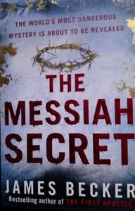The Messiah Secret by James Becker (Paperback, 2010)