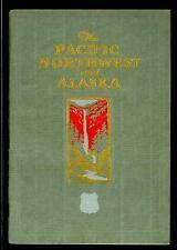 1928 BOOK THE PACIFIC NORTHWEST & ALASKA W/UNION PACIFIC RR MAPS