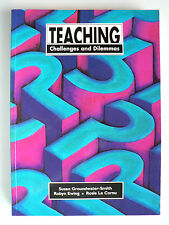 Teaching: Challenges and Dilemmas - Susan Groundwater-Smith, Robyn Ewing (2003)