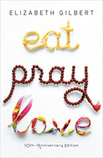 Eat, Pray, Love: One Woman's Search for Everything ... (E-ß00K)