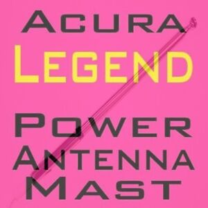 NEW 1993 1994 1995 POWER ANTENNA MAST FITS: ACURA  LEGEND