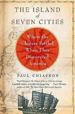The Island of Seven Cities : Where the Chinese Settled When They Discovered...