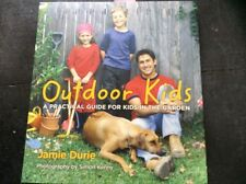 Outdoor Kids: A Practical Guide for Kids in the Garden by JAMIE DURIE