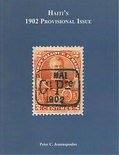 Haiti's 1902 Provisional Issue, by Peter C. Jeannopoulos. New