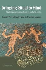 Bringing Ritual to Mind : Psychological Foundations of Cultural Forms by E....