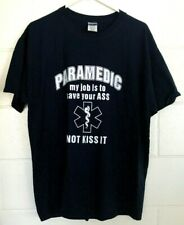 """NEW T-shirt Size XL """"Paramedic my job is to save your ass not kiss it"""" Blue NWOT"""