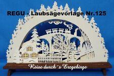 """REGU - Laubsägevorlage Nr.125  für SCHWIBBOGEN """"Reise durch´s Erzgebirge"""" ++++++"""