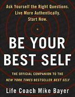 Be Your Best Self : An Interactive Companion, Paperback by Bayer, Mike, Brand...