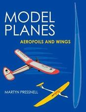 Model Planes: Aerofoils and Wings, Pressnell, Martyn, New Books