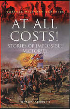 """""""AS NEW"""" At All Costs: Stories of Impossible Victories (Cassell Military Classic"""