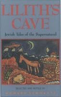 Lilith's Cave : Jewish Tales of the Supernatural, Paperback by Schwartz, Howa...