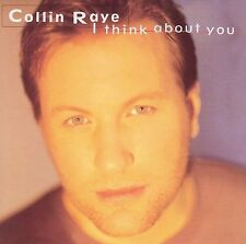 I Think About You by Collin Raye (CD, Oct-2006, Sony Music Distribution (USA))