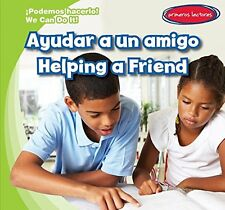 Ayudar a Un Amigo / Helping a Friend (Podemos Hacerlo! / We Can Do It!) NEW HBK