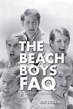 The Beach Boys FAQ: All That's Left to Know about America's Band by Jon Stebbins