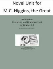 Novel Unit for M. C. Higgins the Great : A Complete Literature and Grammar...