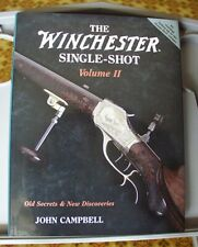 The Winchester Single Shot Book By John Campbell Volume Ii 2000 Hard back