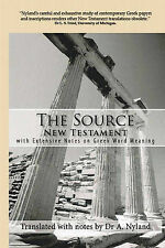 Source New Testament : With Extensive Notes on Greek Word Meaning by Ann Nyland (Paperback, 2007)