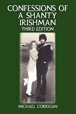 Confessions of a Shanty Irishman: Third Edition by Corrigan, Michael
