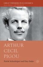 Arthur Cecil Pigou (great Thinkers In Economics): By Nahid Aslanbeigui, Guy O...