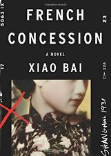 French Concession: A Novel by Xiao Bai (ARC Paperback)