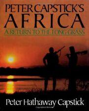 Peter Capstick's Africa: A Return To The Long Grass by Peter Hathaway Capstick