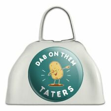Dab on Them Taters Haters Funny Humor White Metal Cowbell Cow Bell Instrument
