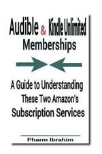 Audible & Kindle Unlimited Memberships: A Guide To Understanding These Two ...