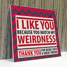 Best Friend Weirdness Funny Friendship Christmas Gift Hanging Sign Secret Santa