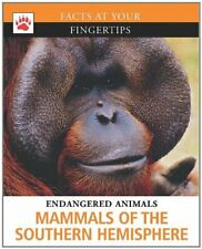 Mammals of the Southern Hemisphere Facts at Your Fingertips Endange