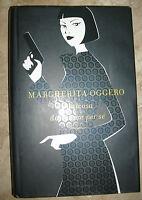 MARGHERITA OGGERO - QUALCOSA DA TENERE PER SE' - ED:MONDADORI - ANNO:2007  (XR)