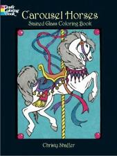 Dover Stained Glass Coloring Book: Carousel Horses Stained Glass Coloring...
