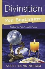 Divination for Beginners: Reading the Past, Present & Future [For Beginners [Lle
