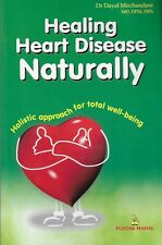 Not Reclaim Your Heart: Healing Heart Disease Naturally,Holistic Approach for