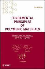 Fundamental Principles of Polymeric Materials 3E by Christopher S. Brazel, Rosen