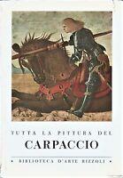 TUTTA LA PITTURA DEL CARPACCIO a cura di Guido Perocco 1960 Rizzoli libro usato