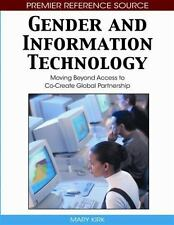 Gender and Information Technology : Moving Beyond Access to Co-Create Global...