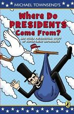 BRAND NEW BOOK Where Do Presidents Come From: And Other Presidential Stuff