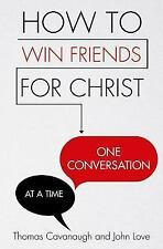 How to Win Friends for Christ . . . One Conversation at a Time (Paperback or Sof