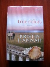 True Colors by Kristin Hannah - 2009 Hardcover