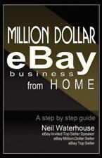 Million Dollar Ebay Business from Home - A Step by Step Guide: Million Dollar Eb