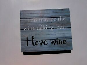 Farmhouse Picture wall decor. This may be the wine talking WA101205 Blue.