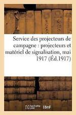 Service Des Projecteurs de Campagne: Projecteurs Et Materiel de Signalisation, M