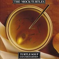 The Mock Turtles - Turtle Soup (Expanded Edition) [CD]