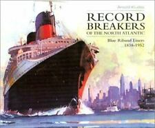 Record Breakers of the North Atlantic: Blue Riband Liners 1838-1952-ExLibrary