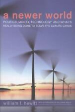 A Newer World: Politics, Money, Technology, and What's Really Being Done to Solv