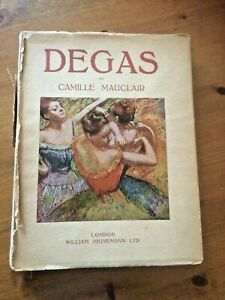 HARDBACK BOOK DEGAS BY CAMILLE MAUCLAIR  EDGAR DEGAS FRENCH IMPRESSIONIST ARTIST
