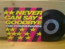 """THE COMMUNARDS - NEVER CAN SAY GOODBYE - 7"""" SINGLE VINYL RECORD"""