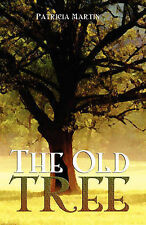 The Old Tree by Martin, Tricia